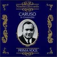 Prima Voce: Caruso in Ensemble - Andre DeSegurola (vocals); Andres Perello de Segurola (vocals); Antonio Scotti (vocals); Enrico Caruso (vocals);...