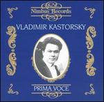 Prima Voce: Vladimir Kastorsky