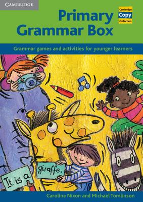 Primary Grammar Box: Grammar Games and Activities for Younger Learners - Nixon, Caroline, and Tomlinson, Michael