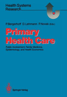 Primary Health Care: Public Involvement, Family Medicine, Epidemiology, and Health Economics - Bergerhoff, Petra (Editor), and Lehmann, Dieter (Editor), and Novak, Peter (Editor)