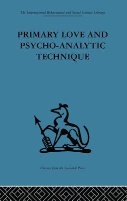 Primary Love and Psycho-Analytic Technique - Balint, Michael