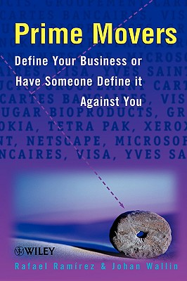 Prime Movers: Define Your Business or Have Someone Define It Against You - Ramirez, Rafael