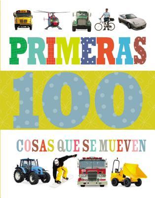 Primeras 100 Cosas Que Se Mueven - Thomas Nelson