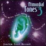 Primordial Tones 3