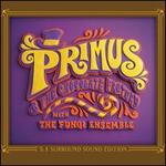 Primus and the Chocolate Factory with the Fungi Ensemble [Surround Sound]