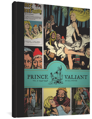 Prince Valiant Volume 5: 1945-1946 - Foster, Hal, and Russell, P Craig (Foreword by)