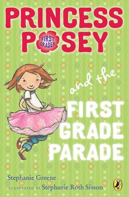 Princess Posey and the First Grade Parade - Greene, Stephanie