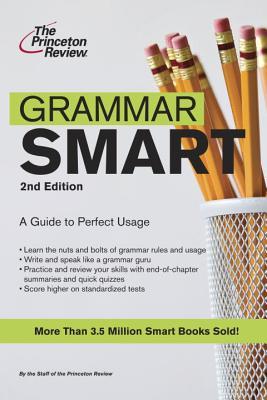Princeton Review: Grammar Smart 2nd - Princeton Review