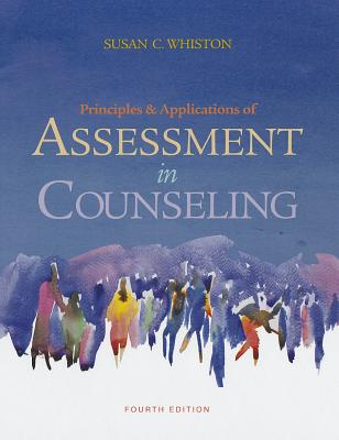 Principles and Applications of Assessment in Counseling - Whiston, Susan C