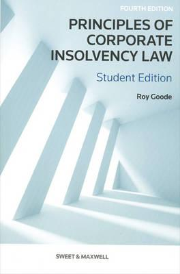 Principles of Corporate Insolvency Law - Goode, Roy, QC