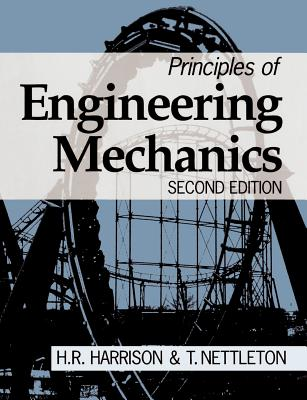 Principles of Engineering Mechanics - Harrison, H, and Nettleton, T