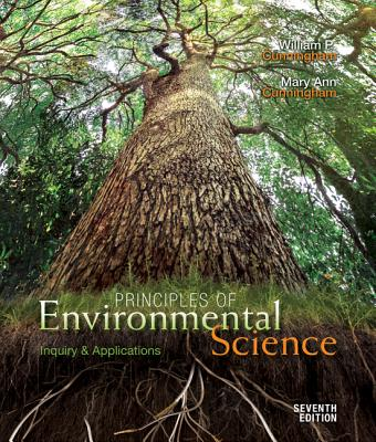 Principles of Environmental Science: Inquiry and Applications - Cunningham, William P, and Cunningham, Mary Ann