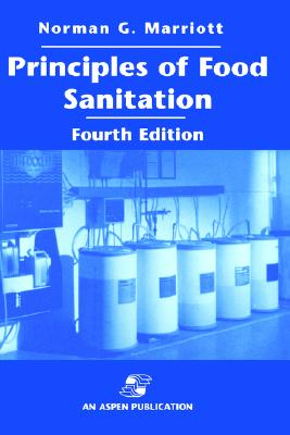Principles of Food Sanitation, Fourth Edition - Marriott, Norman G, and Marriot