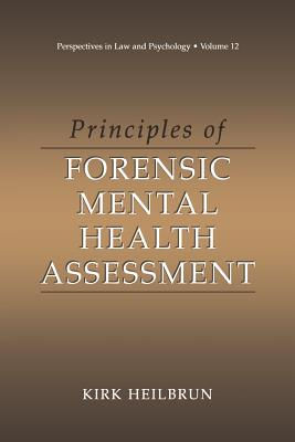 Principles of Forensic Mental Health Assessment - Heilbrun, Kirk, Professor