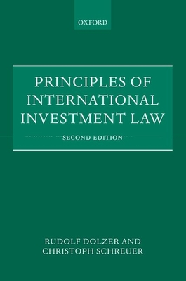 Principles of International Investment Law - Dolzer, Rudolf, and Schreuer, Christoph