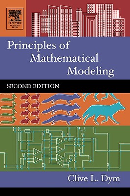 Principles of Mathematical Modeling - Dym, Clive