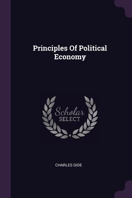 Principles of Political Economy - Gide, Charles