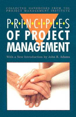 Principles of Project Management - Project Management Institute, and Adams, J, and Adams, John R (Introduction by)