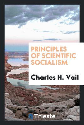 Principles of Scientific Socialism - Vail, Charles H