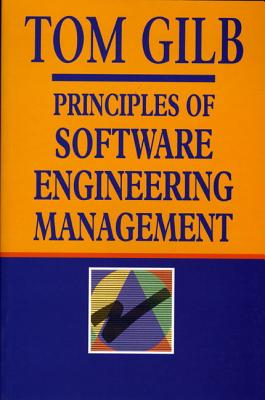 Principles of Software Engineering Management - Gilb, Tom, and Finzi, Susannah (Editor)