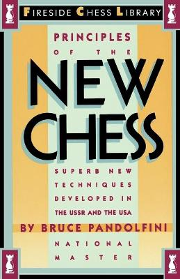 Principles of the New Chess - Pandolfini, Bruce