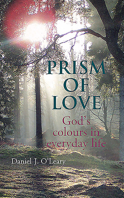 Prism of Love - O'Leary, Daniel J