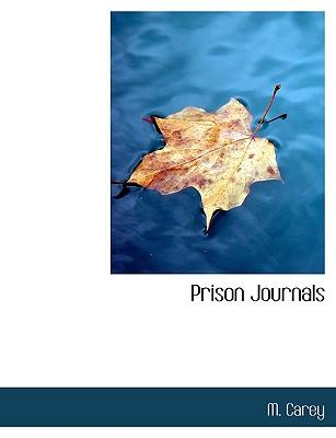 Prison Journals - Carey, M