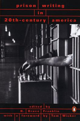 Prison Writing in 20th-Century America - Franklin, H Bruce (Editor), and Wicker, Tom (Foreword by)