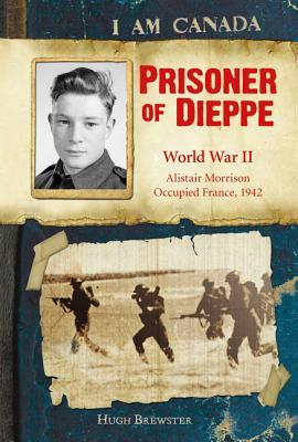 Prisoner of Dieppe: World War II - Brewster, Hugh