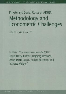 Private and Social Costs of ADHD: Methodology and Econometric Challenges - Daley, David, and Jacobsen, Rasmus Hojbjerg, and Lange, Anne-Mette