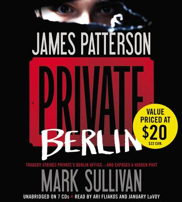 Private Berlin - Patterson, James, and Sullivan, Mark, and LaVoy, January (Read by)