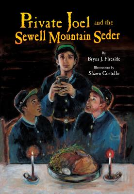 Private Joel and the Sewell Mountain Seder - Fireside, Bryna J