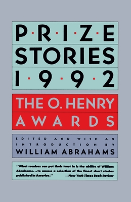 Prize Stories 1992: The O. Henry Awards - Abrahams, William