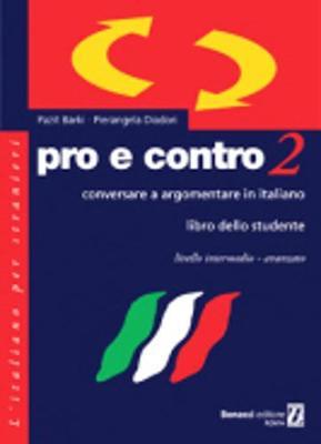 Pro e Contro: Libro Dello Studente 2: Conversare E Argomentare in Italiano - Diadori, Pierangela, and Barki, Pazit