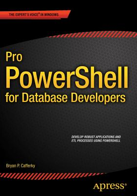 Pro PowerShell for Database Developers 2015 - Cafferky, Bryan P.