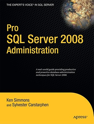 Pro SQL Server 2008 Administration - Simmons, Ken