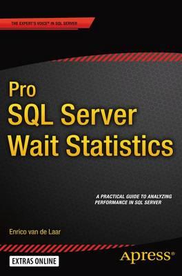 Pro SQL Server Wait Statistics - Laar, Enrico van de