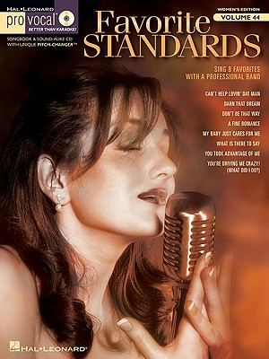 Pro Vocal Women's Edition: Volume 44: Favorite Standards - Hal Leonard Corp (Creator)