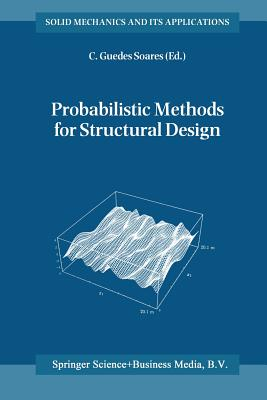 Probabilistic Methods for Structural Design - Guedes Soares, Carlos (Editor)