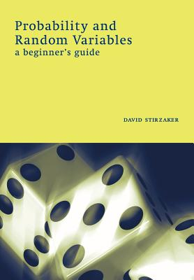Probability and Random Variables: A Beginner's Guide - Stirzaker, David
