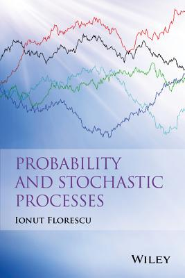 Probability and Stochastic Processes - Florescu, Ionut