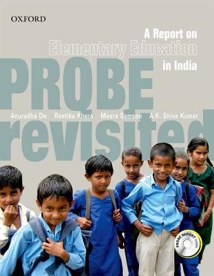 Probe Revisited: A Report on Elementary Education in India - De, Anuradha, and Khera, Reetika, and Samson, Meera