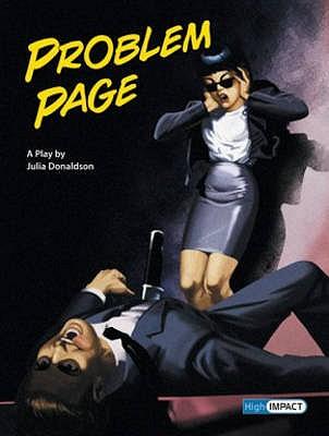 Problem Page: A Play - Donaldson, Julia