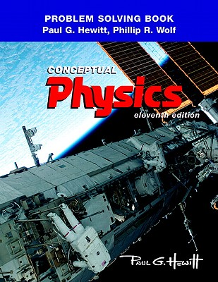 Problem Solving in Conceptual Physics - Hewitt, Paul G, and Wolf, Phillip R