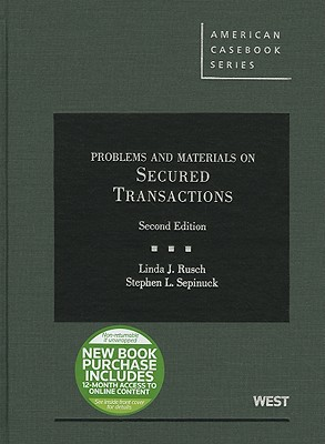 Problems and Materials on Secured Transactions - Rusch, Linda J, and Sepinuck, Stephen L, Professor, J.D.