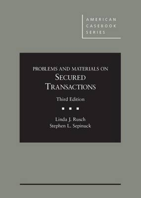Problems and Materials on Secured Transactions - Rusch, Linda J