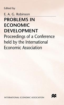 Problems in Economic Development - Robinson, E. A. G. (Editor)