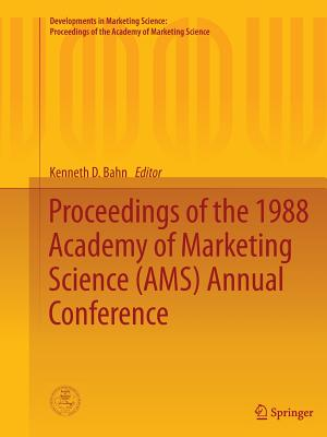 Proceedings of the 1988 Academy of Marketing Science (Ams) Annual Conference - Bahn, Kenneth D (Editor)