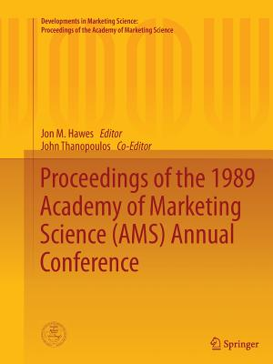 Proceedings of the 1989 Academy of Marketing Science (Ams) Annual Conference - Hawes, Jon M (Editor)