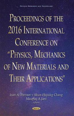 "Proceedings of the 2016 International Conference on ""Physics, Mechanics of New Materials & Their Applications"" - Parinov, Ivan A. (Editor), and Chang, Shun-Hsyung (Editor), and Jani, Muaffaq A. (Editor)"